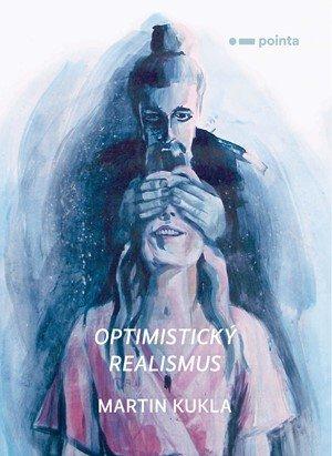Martin Kukla: Optimistický realismus