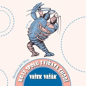 Vašek Vašák: Když spolu zvířata chodí