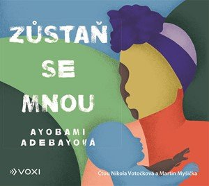 Ayobami Adebayo: Zůstaň se mnou (audiokniha)