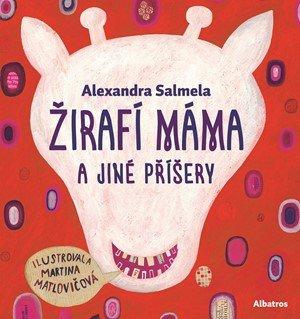 Alexandra Salmela: Žirafí máma a jiné příšery