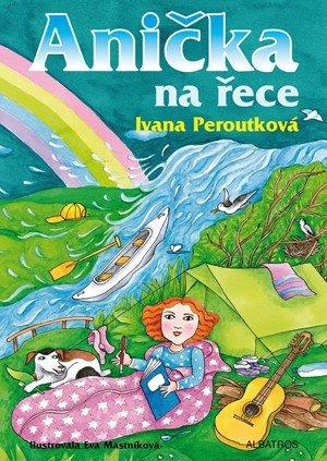 Ivana Peroutková: Anička na řece