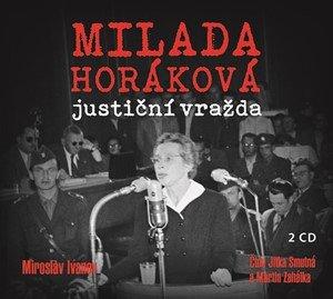 Miroslav Ivanov: Milada Horáková: justiční vražda (audiokniha)