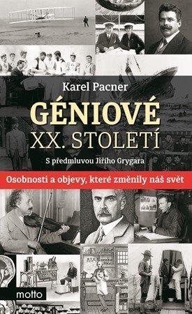 Karel Pacner, Jiří Grygar: Géniové XX. století