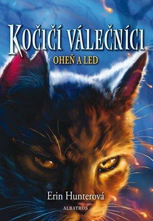 Erin Hunterová: Kočičí válečníci (2) - Oheň a led
