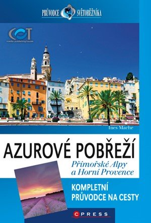 Ines Mache: Azurové pobřeží, Přímořské Alpy a Horní Provence