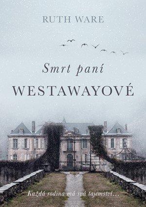 Ruth Ware: Smrt paní Westawayové