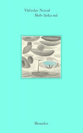 Vítězslav Nezval: Moře láska má