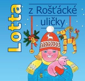 Astrid Lindgrenová: Lotta z Rošťácké uličky (audiokniha pro děti)
