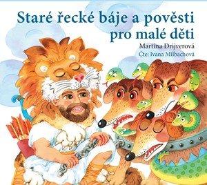Martina Drijverová: Staré řecké báje a pověsti pro malé děti (audiokniha pro děti)