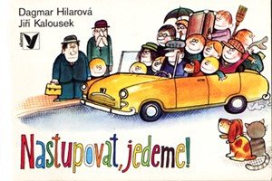 Dagmar Hilarová: Nastupovat, jedeme!