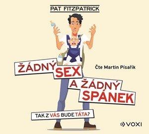Pat Fitzpatrick: Žádný sex a žádný spánek (audiokniha)
