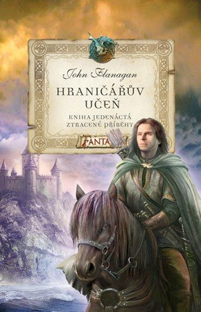 John Flanagan: Hraničářův učeň - Kniha jedenáctá - Ztracené příběhy