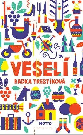 Radka Třeštíková: Veselí (brož.)