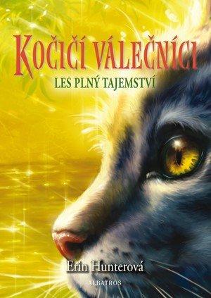 Erin Hunterová: Kočičí válečníci (3) - Les plný tajemství