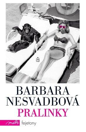 Barbara Nesvadbová: Pralinky