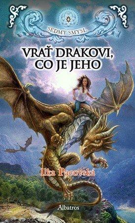 Ilka Pacovská: Vrať drakovi, co je jeho (brož.)