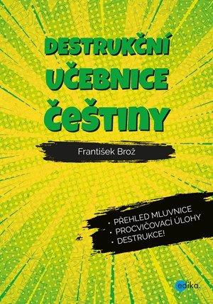 František Brož: Destrukční učebnice češtiny