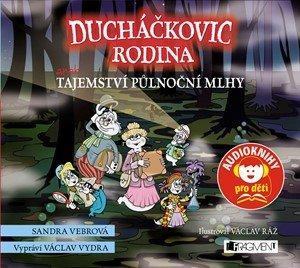 Sandra Vebrová: Ducháčkovic rodina aneb Tajemství půlnoční mlhy (audiokniha pro děti)