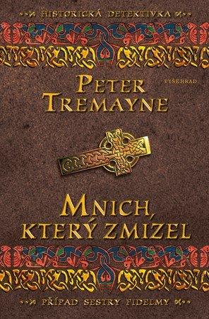 Peter Tremayne: Mnich, který zmizel