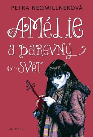 Petra Neomillnerová: Amélie a barevný svět