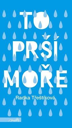 Radka Třeštíková: To prší moře (brož.)