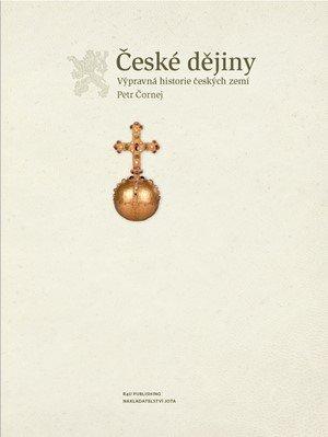 Petr Čornej: České dějiny - Výpravná historie českých zemí
