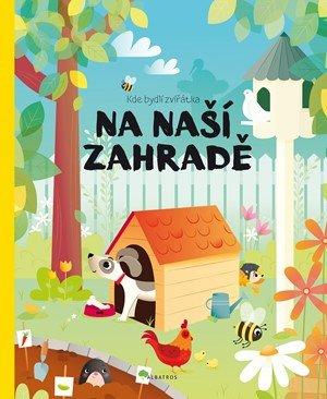 Pavla Hanáčková: Kde bydlí zvířátka na naší zahradě