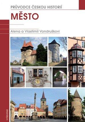 Vlastimil Vondruška: Město / Průvodce českou historií