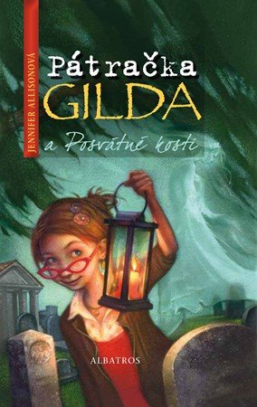 Jennifer Allisonová: Pátračka Gilda a Posvátné kosti