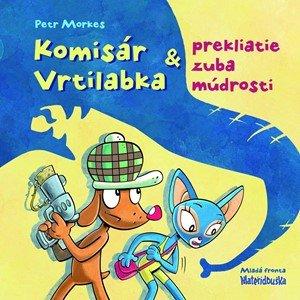 Petr Morkes: Komisár Vrtilabka a prekliatie zuba múdrosti