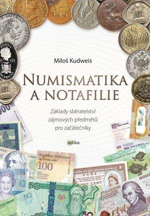 Miloš Kudweis: Numismatika a notafilie