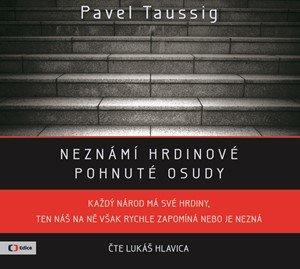 Pavel Taussig: Neznámí hrdinové  (audiokniha)