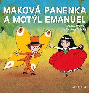 Hana Doskočilová, Václav Čtvrtek: Maková panenka a motýl Emanuel