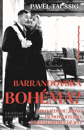 Pavel Taussig: Barrandovská bohéma?