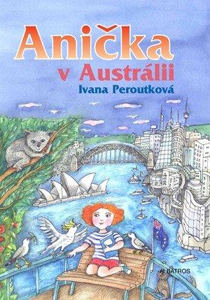 Ivana Peroutková: Anička v Austrálii