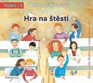 Michaela Fišarová: Kája a Claudie: Hra na štěstí (audiokniha pro děti)