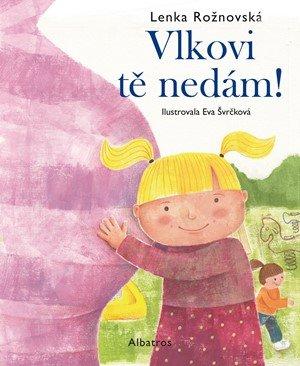 Lenka Rožnovská: Vlkovi tě nedám!
