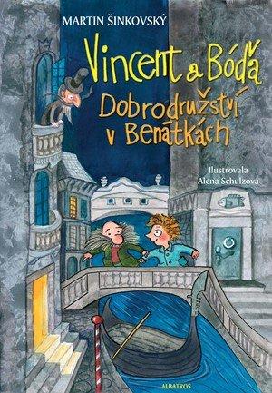 Martin Šinkovský: Vincent a Bóďa - Dobrodružství v Benátkách
