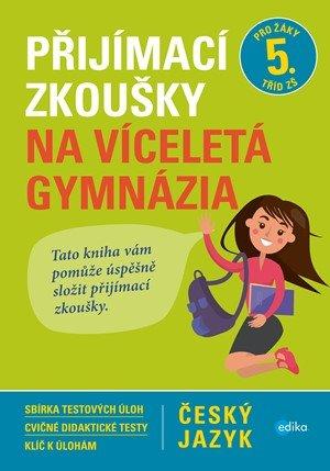 Vlasta Gazdíková, František Brož, Pavla Brožová: Přijímací zkoušky na víceletá gymnázia – český jazyk