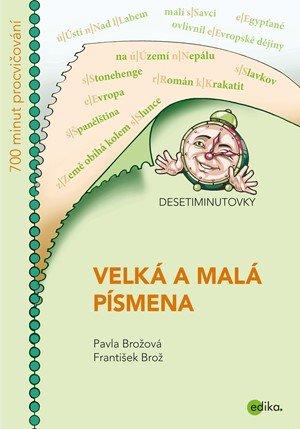 František Brož, Pavla Brožová: DESETIMINUTOVKY. Velká a malá písmena