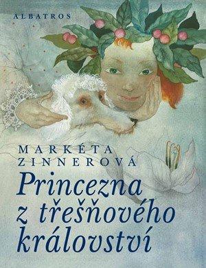 Markéta Zinnerová: Princezna z třešňového království