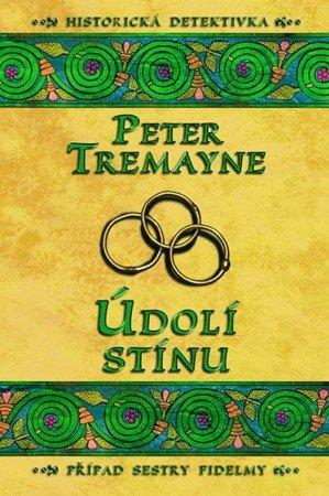 Peter Tremayne: Údolí stínu