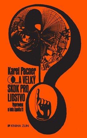 Karel Pacner: ...a velký skok pro lidstvo