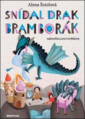 Alena Šotolová: Snídal drak bramborák
