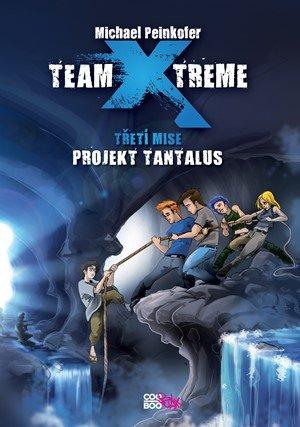 Michael Peinkofer: Team X-treme - Projekt Tantalus