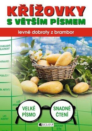 kolektiv: Křížovky s větším písmem - levné dobroty z brambor