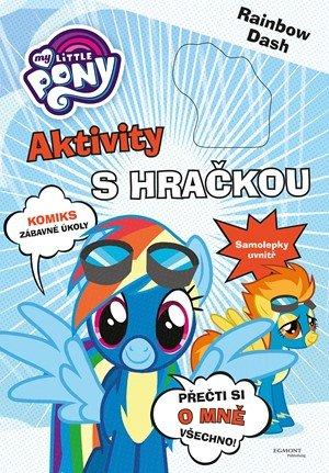 kolektiv: My Little Pony - Aktivity s hračkou - Rainbow Dash