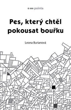Leona Burianová: Pes, který chtěl pokousat bouřku