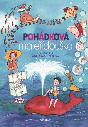 Hana Doskočilová, Miloš Macourek, Oldřich Syrovátka, Josef B: Pohádková mateřídouška