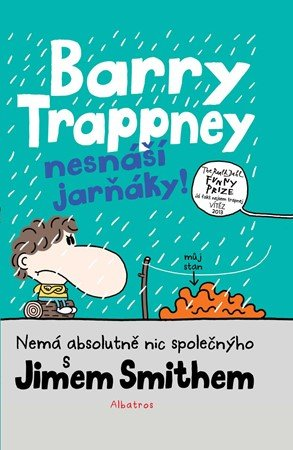 Jim Smith: Barry Trappney nesnáší jarňáky